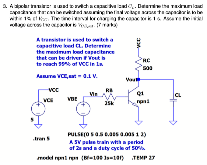 A Bipolar Transistor Is Used To Switch Capacitive Load CL Determine The