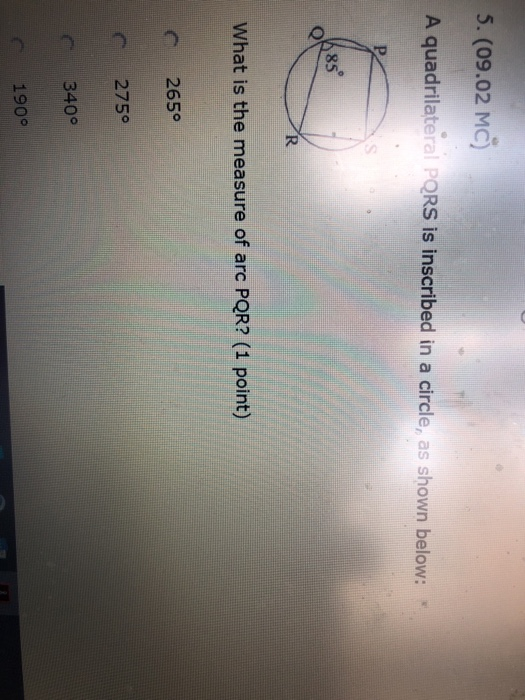 Solved: 5. (09.02 MC) A Quadrilateral PQRS Is Inscribed In ...