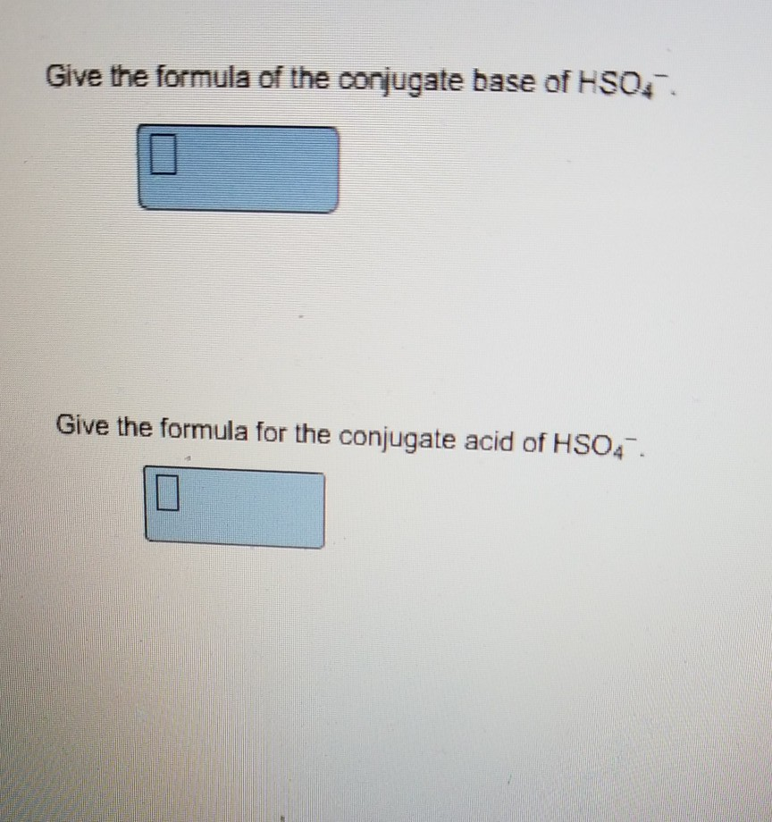 SOLVED:Give the formula for the conjugate base of