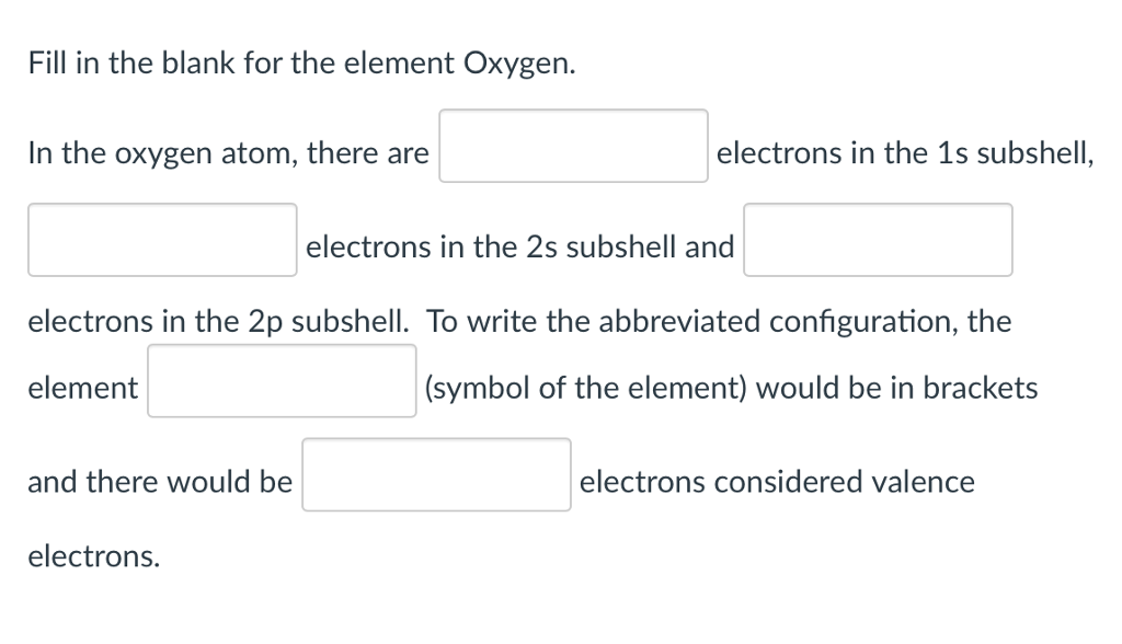 Solved Fill In The Blank For The Element Oxygen In The O