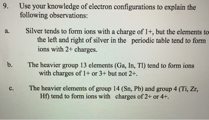 Solved 9 use your knowledge of electron configurations t use your knowledge of electron configurations to explain the following observations a urtaz Images