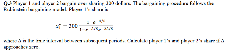 Solved: Q 3 Player 1 And Player 2 Bargain Over Sharing 300