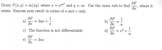 Given F) In(z) wherez e and w Use the chain rule to n exists. Express your result in terms of u and v only. ะเ:ur. Use the d , where it b) dv c) The function is not differentiable