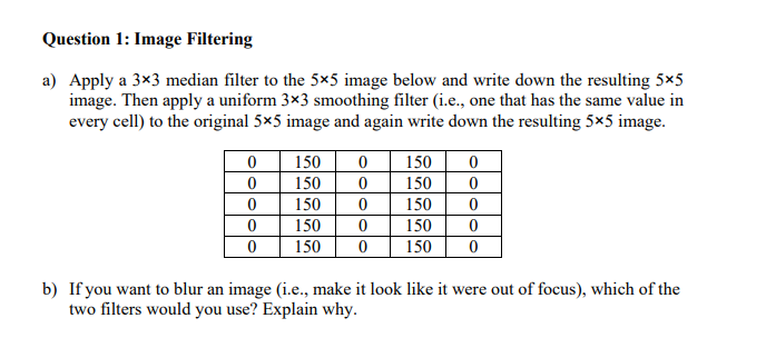 Solved: Question 1: Image Filtering Apply A 3x3 Median Fil