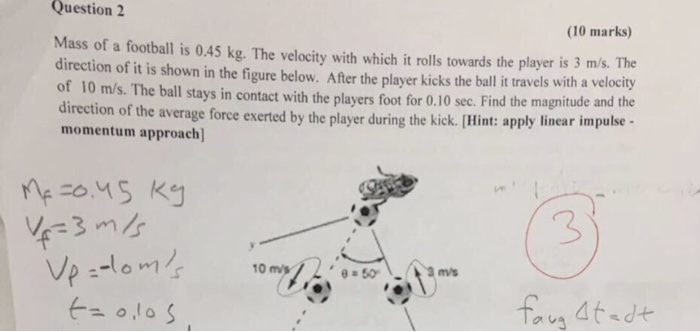 Solved: Question 2 (10 Marks) Mass Of A Football Is 0 45 K