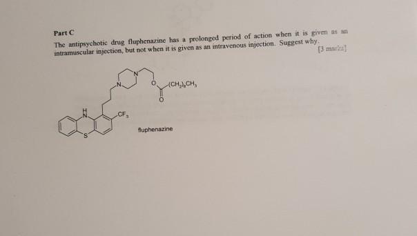 Part C The Antipsychotic Drug Fluphenazine Has A P