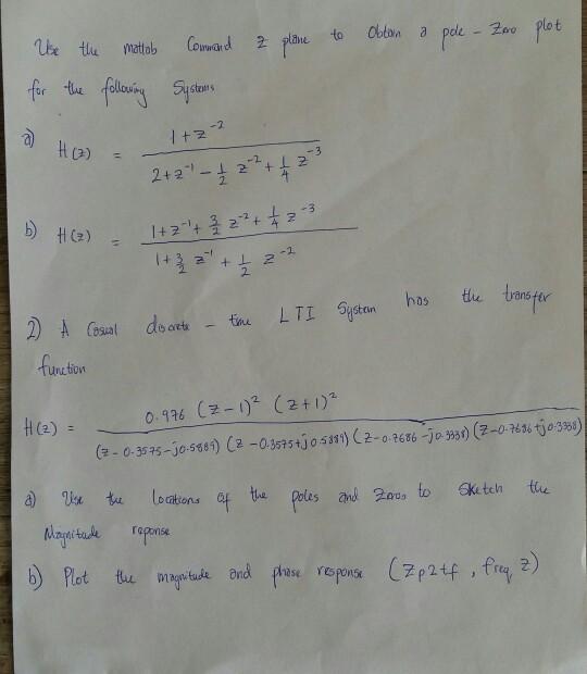 ot Utb mode to r tu follouin ustows plk -2 t굿 2 2) A Gosal doort LTI Gitn has the trste unction (2+1) C2-1)2 H(2): 0.976 d)