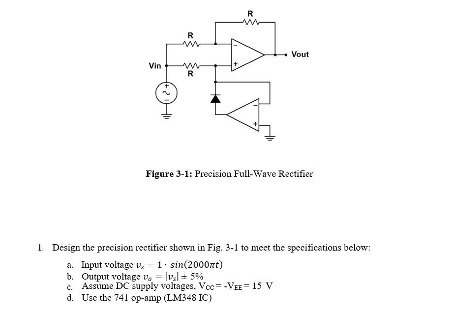 Solved: Ro Figure 3-1: Precision Full-Wave Rectifier 1. De... | Chegg.com