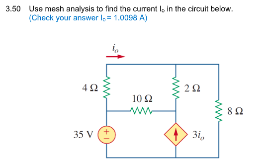 3.50 Use mesh analysis to find the current lo in the circuit below. (Check your answer lo-1.0098 A) 0 4Ω 2Ω 10Ω 8Ω 35 V (+ 3i
