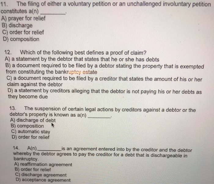 Solved 11 The Filing Of Either A Voluntary Petition Or A