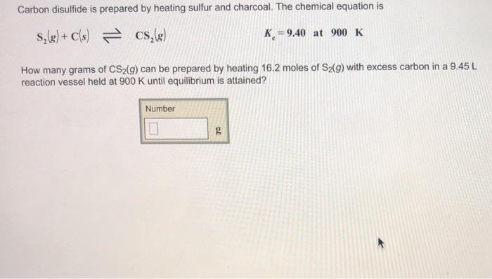 Solved Carbon Disulfide Is Prepared By Heating Sulfur And