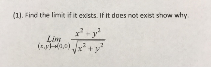 (1). Find the limit if it exists. If it does not exist show why. Lim ty 0,0