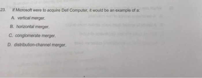 Solved 23 If Microsoft Were To Acquire Dell Computer It