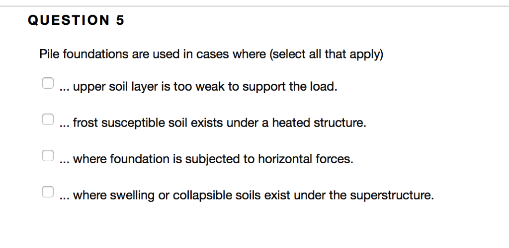 Solved: QUESTION 5 Pile Foundations Are Used In Cases Wher