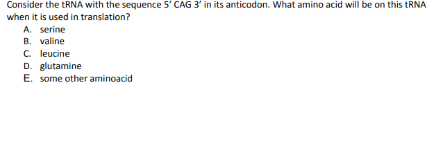 Solved: Consider The TRNA With The Sequence 5' CAG 3' In I