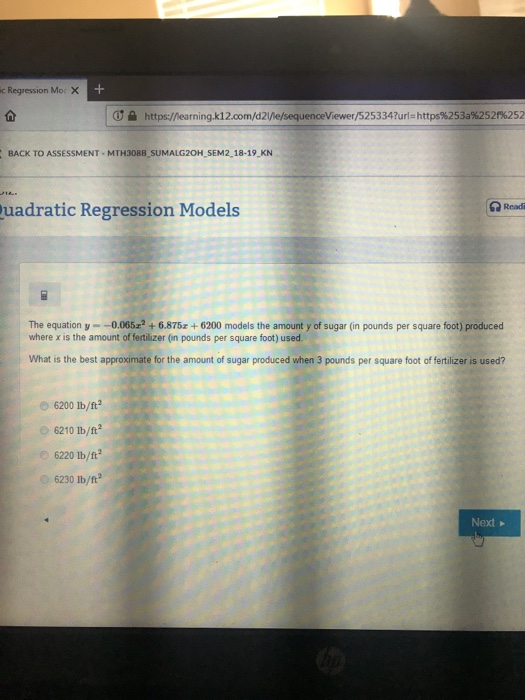 c Regression Moc X ơe https:/ earning.k12.com/d21 esequenceViewer/S25334?url.https%253a%252f%252 BACK TO ASSESSMENT- MTH308B,