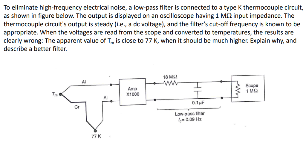 k type thermocouple circuit diagram solved to eliminate high frequency electrical noise  a lo  to eliminate high frequency electrical