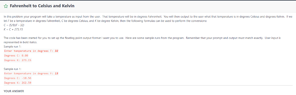 Fahrenheit To Celsius And Kelvin In This Problem Your Program Will Take A Termperature As Input