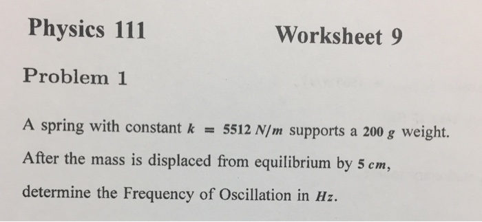 Physics 111 Worksheet 9 Problem 1 A Spring With Constant K 5512 N M