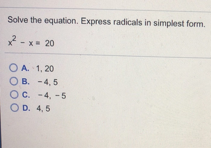 simplest form solver  Solved: Solve The Equation. Express Radicals In Simplest F ...
