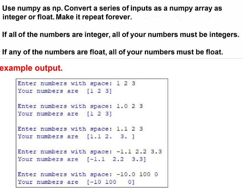 Solved: Use Numpy As Np  Convert A Series Of Inputs As A N