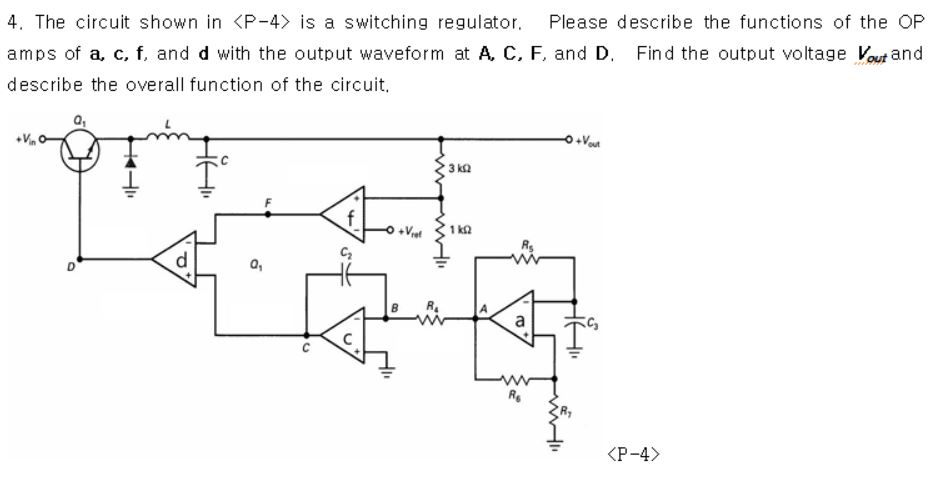 solved 4 the circuit shown in p 4 is a switching regulatthe circuit shown in p 4 is a switching regulator please describe