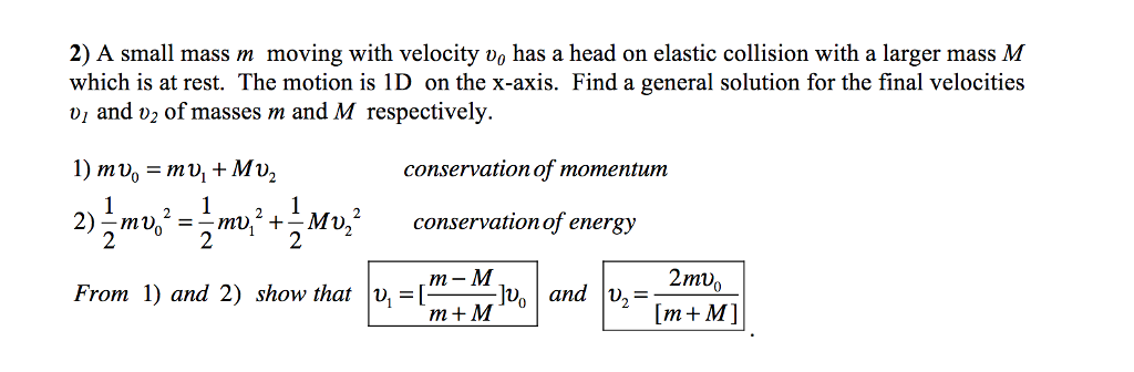 Solved 2 A Small Mass M Moving With Velocity Vo Has A He