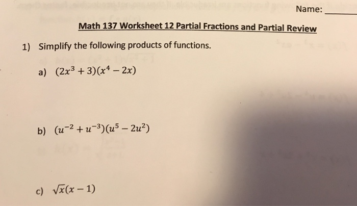solved name math  worksheet  partial fractions and  name math  worksheet  partial fractions and partial review   simplify the following