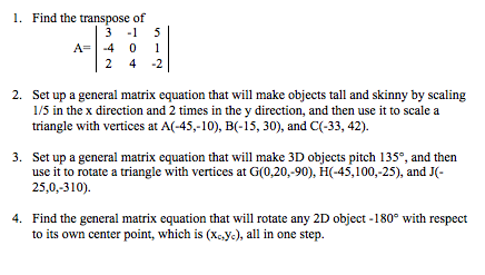 Solved: 1  Find The Transpose Of 3-15 A-4 0 1 2 4 -2 2  Se