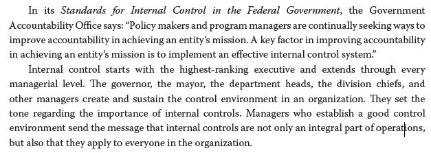 In its Standards for Internal Control in the Federal Government, the Government Accountability Office says: Policy makers an