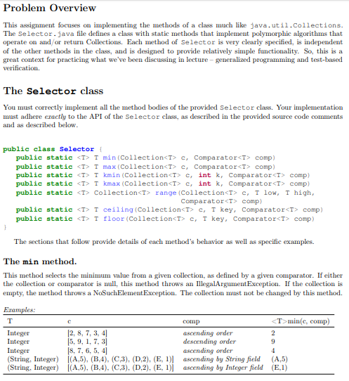 Problem Overview This assignment focuses on implementing the methods of a class much like java.util.Collections. The Selector
