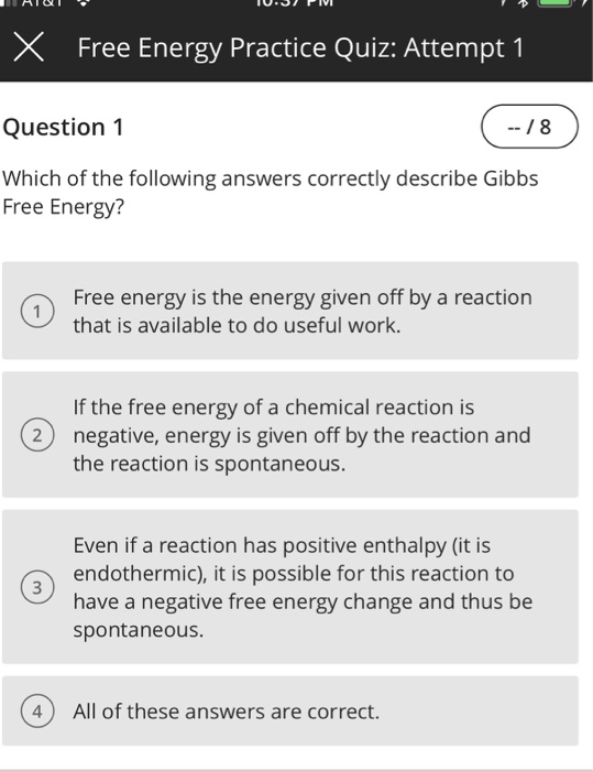 Solved: X Free Energy Practice Quiz: Attempt 1 Question1