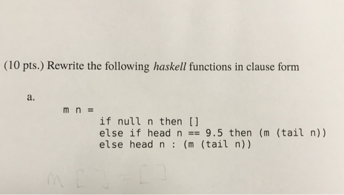 Solved: (10 Pts ) Rewrite The Following Haskell Functions