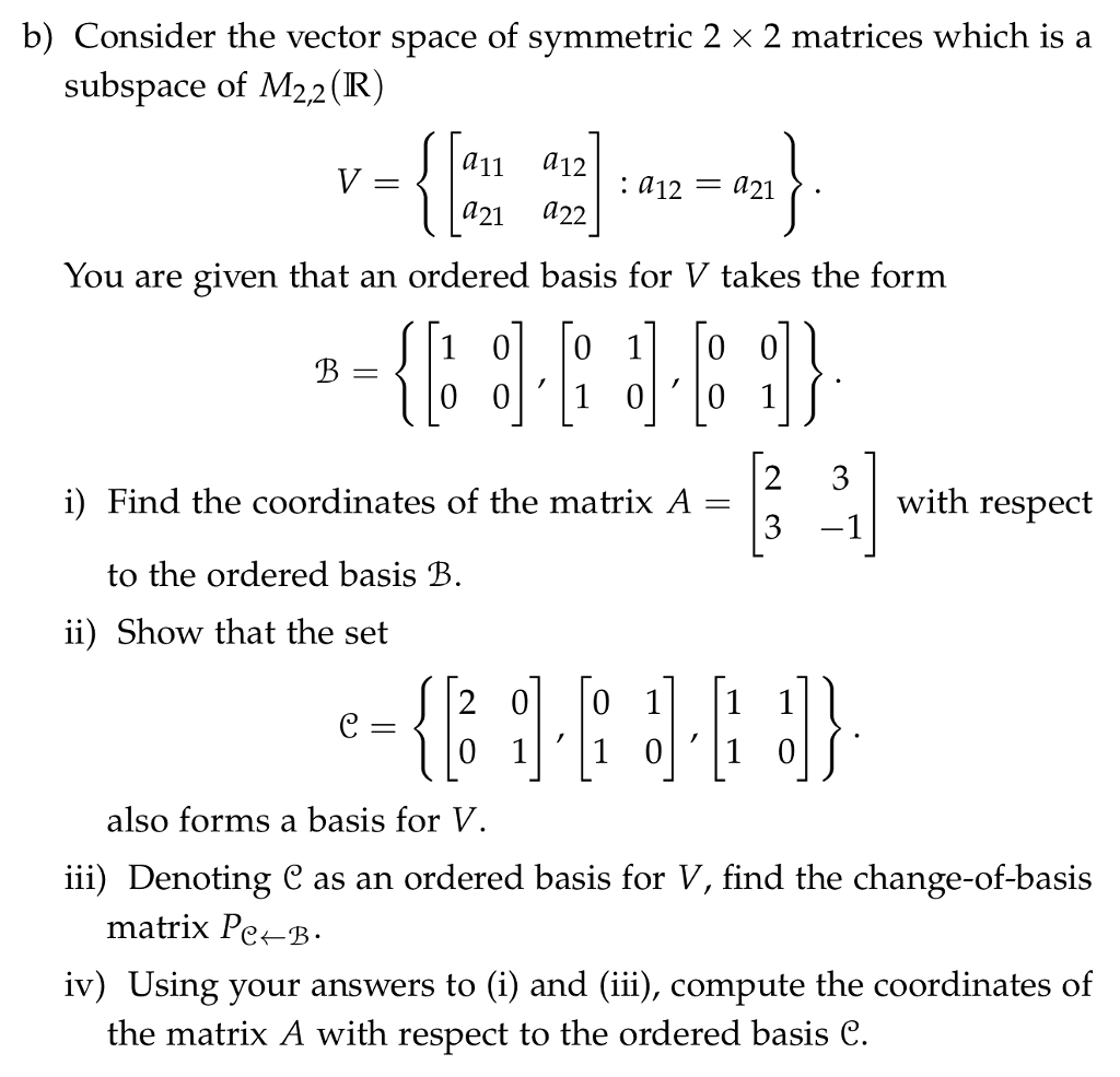 B Consider The Vector Space Of Symmetric 2 X Ma 1 0 Matrices Which Is A Subspace