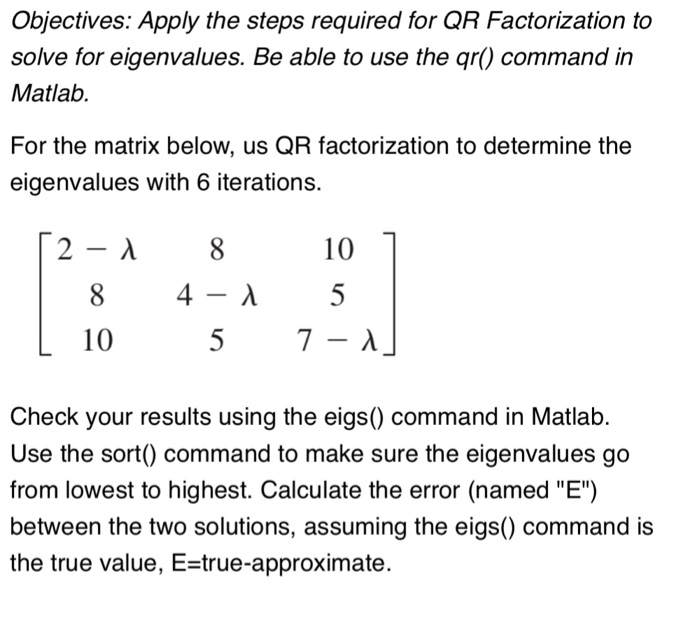 Solved: Objectives: Apply The Steps Required For QR Factor