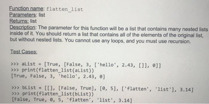 Solved: Function Name: Flatten List Parameters: List Retur
