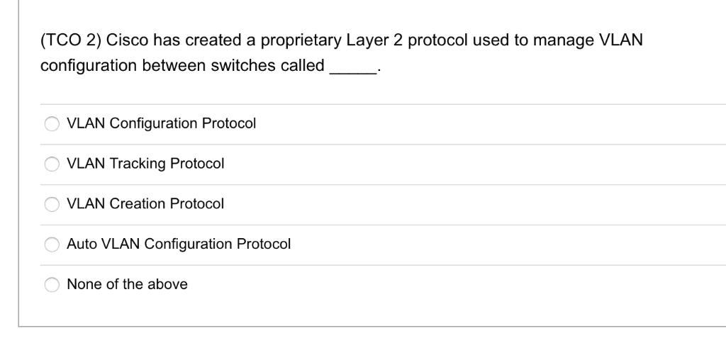 Solved: (TCO 2) Which Of The Following Is A Cisco Propriet