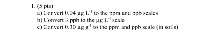 Solved: 1. (5 Pts) A) Convert 0.04 Hg L1 To The Ppm And Pp... | Chegg.com