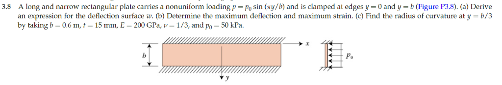 3.8 A long and narrow rectangular plate carries a nonuniform loading p Po sin (ay/b) and is clamped at edges y-0 and y-b (Fig