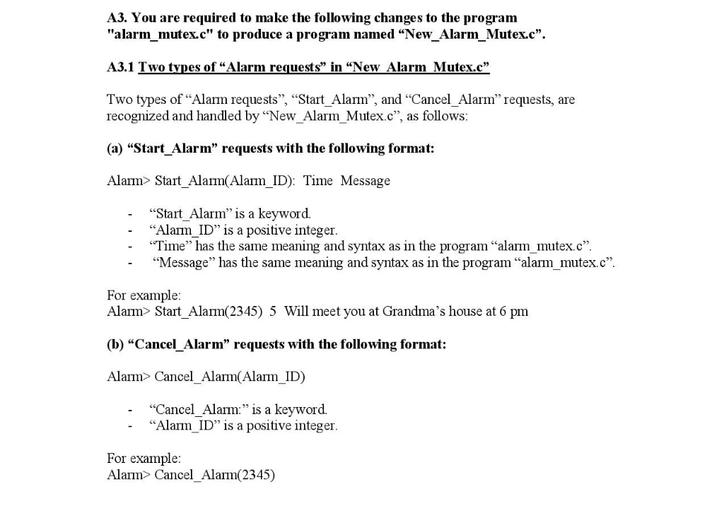 A3. You are required to make the following changes to the program alarm mutex.c to produce a program named New_Alarm Mutex