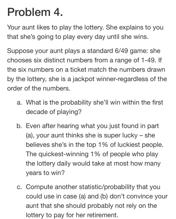 Problem 4  Your Aunt Likes To Play The Lottery  Sh
