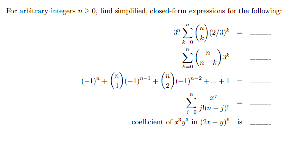 For arbitrary integers n 20, find simplified, closed-form expressions for the following 2/3 k-0 TL k-0 coefficient. of 32/3 in (2: -y) is
