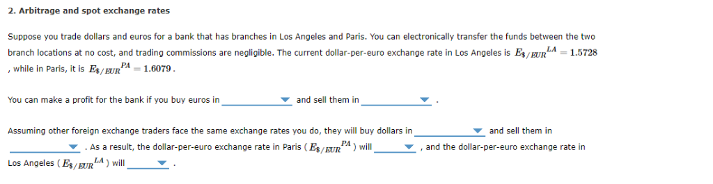 Solved 2 Arbitrage And Spot Exchange Rates Suppose You T