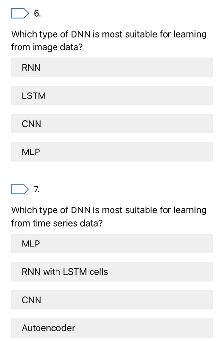 Solved: 6  Which Type Of DNN Is Most Suitable For Learning