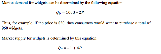Market Demand For Widgets Can Be Determined By The Following Equation 1000 2P Thus