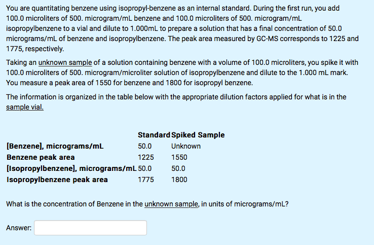 You Are Quantitating Benzene Using Isopropyl As An Internal Standard During The First