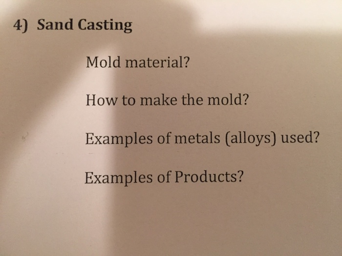 Solved Sand Casting Mold Material How To Make The Mold