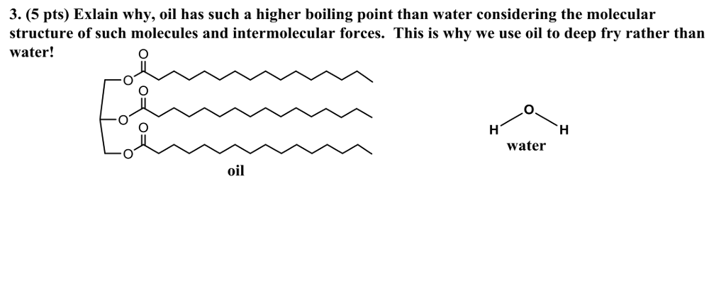 Solved: 3  (5 Pts) Exlain Why, Oil Has Such A Higher Boili