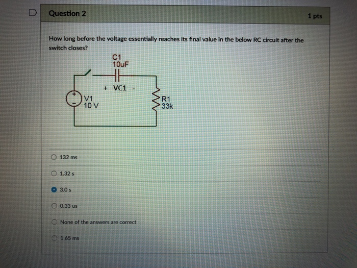 Solved: D Question 2 1 Pts How Long Before The Voltage Ess ...
