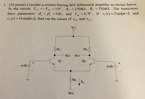 Solved: 1  (30 Points) Consider A Resistor-biasing BJT Dif